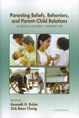 Parenting Beliefs, Behaviors, and Parent-Child Relations 1st Edition 9780415650663 0415650666