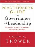 The Practitioner's Guide to Governance as Leadership 1st Edition 9781118109878 1118109872