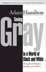 Seeing Gray in a World of Black and White 1st Edition 9781426766626 1426766629