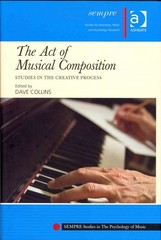 The Act of Musical Composition 1st Edition 9781317045588 1317045580