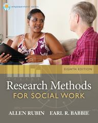 Brooks/Cole Empowerment Series: Research Methods for Social Work 8th Edition 9781285173467 1285173465