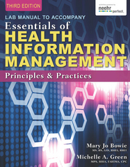 Lab Manual for Green/Bowie's Essentials of Health Information Management: Principles and Practices 3rd Edition 9781285177359 1285177355