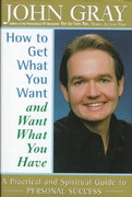 How to Get What You Want and Want What You Have 0 9780060194093 006019409X