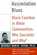 Assimilation Blues: Black Families In White Communities, Who Succeeds And Why 0 9780465083602 0465083609