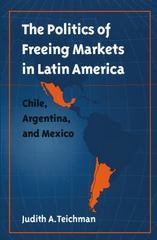 The Politics of Freeing Markets in Latin America 0 9780807849590 0807849596