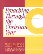 Preaching Through the Christian Year: Year C 1st edition 9781563381003 1563381001