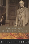 The Making of Robert E. Lee 0 9780801874116 0801874114