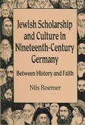 Jewish Scholarship and Culture in Nineteenth-Century Germany 0 9780299211707 0299211703