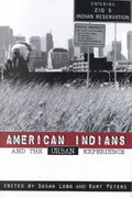 American Indians and the Urban Experience 1st Edition 9780742502758 0742502759
