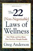 The 22 Non-Negotiable Laws of Wellness 1st Edition 9780062512352 0062512358