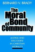 The Moral Bond of Community 1st Edition 9780878406913 0878406913