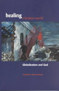 Healing a Broken World 1st Edition 9780800632502 0800632508
