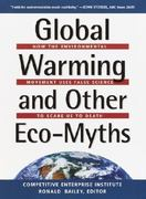 Global Warming and Other Eco Myths 1st edition 9780761536604 0761536604