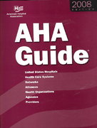 AHA Guide to the Health Care Field 1st edition 9780872588332 0872588335