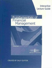 Interactive Lecture Guide for Brigham/Houston's Fundamentals of Financial Management, Concise Edition 7th edition 9781285170824 1285170822