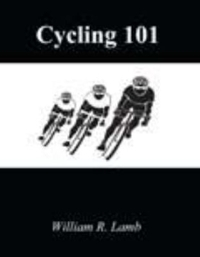 Cycling 101 1st Edition 9781465201942 1465201947