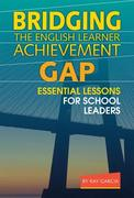 Bridging the English Learner Achievement Gap 1st Edition 9780807753606 0807753602