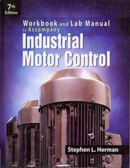 Workbook and Lab Manual for Herman's Industrial Motor Control 7th edition 9781133691815 1133691811