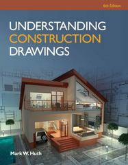 Understanding Construction Drawings with Drawings 6th Edition 9781285061023 1285061020