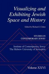 Visualizing and Exhibiting Jewish Space and History 0 9780199934249 019993424X