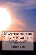 Mastering the Grain Markets 1st Edition 9781477582961 1477582967