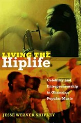Living the Hiplife 1st Edition 9780822353669 0822353660