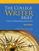 The College Writer: A Guide to Thinking, Writing, and Researching, Brief 3rd edition 9780547147802 0547147805