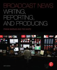 Broadcast News Writing, Reporting, and Producing 6th Edition 9780240823713 0240823710