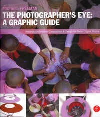 The Photographer's Eye: Graphic Guide 1st Edition 9781136108303 1136108300