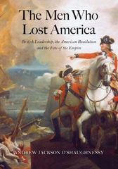 The Men Who Lost America 1st Edition 9780300191073 0300191073
