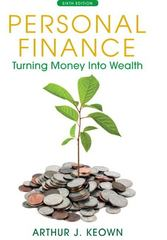 Personal Finance: Turning Money into Wealth Plus NEW MyFinanceLab with Pearson eText -- Access Card Package 6th Edition 9780132925846 0132925842