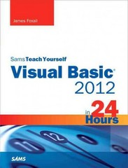 Sams Teach Yourself Visual Basic 2012 in 24 Hours, Complete Starter Kit 1st Edition 9780672336294 0672336294