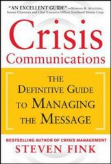 Crisis Communications: The Definitive Guide to Managing the Message 1st Edition 9780071799218 0071799214