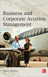 Business and Corporate Aviation Management, Second Edition 2nd Edition 9780071801904 0071801901