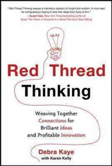 Red Thread Thinking: Weaving Together Connections for Brilliant Ideas and Profitable Innovation 1st Edition 9780071808217 0071808213