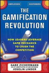 The Gamification Revolution: How Leaders Leverage Game Mechanics to Crush the Competition 1st Edition 9780071808323 0071808329