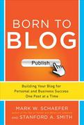 Born to Blog: Building Your Blog for Personal and Business Success One Post at a Time 1st Edition 9780071811163 0071811168