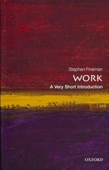 Work: A Very Short Introduction 0 9780199699360 0199699364