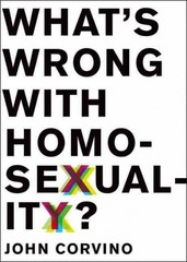 What's Wrong with Homosexuality? 1st Edition 9780199856329 019985632X