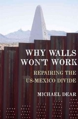 Why Walls Won't Work 1st Edition 9780199897988 0199897980