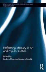 Performing Memory in Art and Popular Culture 0 9780415811408 0415811406