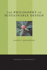 The Philosophy of Sustainable Design 1st Edition 9780982690239 0982690231