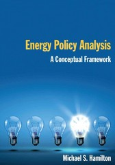 Energy Policy Analysis: A Conceptual Framework 4th Edition 9780765623829 076562382X
