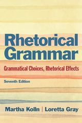 Rhetorical Grammar 7th Edition 9780321846723 0321846729