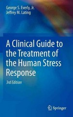 A Clinical Guide to the Treatment of the Human Stress Response 3rd Edition 9781461455370 1461455375