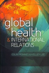 Global Health and International Relations 1st Edition 9780745649467 0745649467