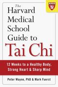 The Harvard Medical School Guide to Tai Chi 1st Edition 9781590309421 1590309421