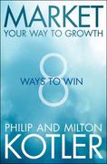 Market Your Way to Growth 1st Edition 9781118496404 111849640X