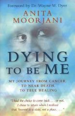 Dying to Be Me 1st Edition 9781401937539 1401937535