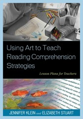 Using Art to Teach Reading Comprehension Strategies 1st Edition 9781475801545 1475801548